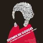 Olympe de Gouges, de l'intérêt d'ouvrir sa gueule… ou pas ! – vendredi 6 mars 2020 à 20h30 au Bastidon
