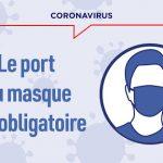 COVID-19 – Port du masque obligatoire